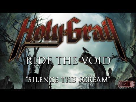 Holy Grail - Silence The Scream