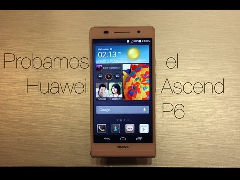Probamos en exclusiva el Huawei Ascend P6