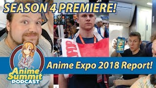 Anime Expo 2018 & 3 Years Atop the Summit! - Anime Podcast