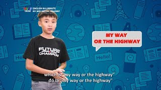 VTV7   English in a minute   Số 22: My way or the highway