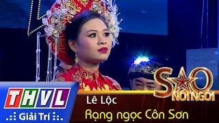 THVL | Sao nối ngôi – Tập 11: Rạng ngọc Côn Sơn – Lê Lộc