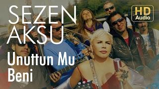 Sezen Aksu - Unuttun Mu Beni (Official Audio)