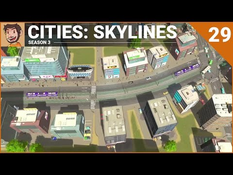 Let's Play Cities: Skylines - Part 29 (Season 3)