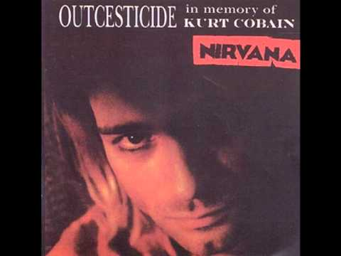 Nirvana Outcesticide-In Memory Of Kurt Cobain Track 2-Downer