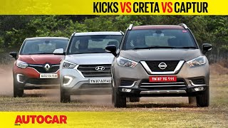 Nissan Kicks vs Hyundai Creta vs Renault Captur | Comparison Review | Autocar India