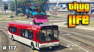 GTA 5 ONLINE : THUG LIFE AND FUNNY MOMENTS (WINS, STUNTS AND FAILS #117)