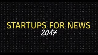 Startups For News Final 2017 — The 8 finalists (video powered by Wibbitz)