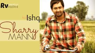 Ishq Garaari - Sharry Mann - Koi Ishq - Ishq Garaari - Punjabi Movie Songs