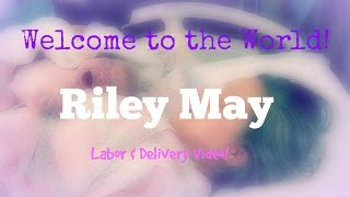 Labor & Delivery Video! May 13, 2016