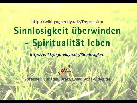 Sinnlosigkeit überwinden - Spiritualität leben - Praktische Psychologie