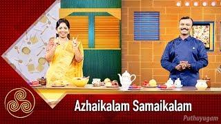 எளிய வீட்டு சமையல் குறிப்புகள் | Azhaikalam Samaikalam | 19/11/2018 | PuthuyugamTV