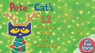 Pete the Cat's 12 Groovy Days of Christmas - Christmas Sing Along