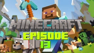 Minecraft: Lets Play Ep.13 - I Just Can't Wait To Be King