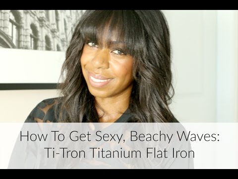 How To Get Sexy. Beachy Waves: Ti-Tron Titanium Flat Iron