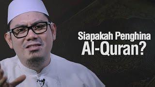 Ustadz Ahmad Zainuddin Al-Banjary - Siapakah Penghina Al-Qur'an?