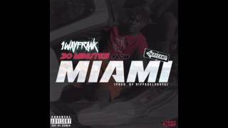 download lagu 1wayfrank - 30 Mins From Miami Prod By Rippaonthebeat gratis
