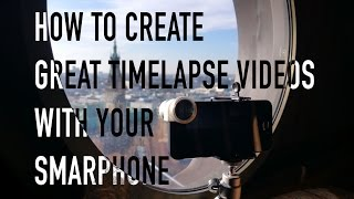 Tutorial: How to do a Timelapse Video with your Smartphone