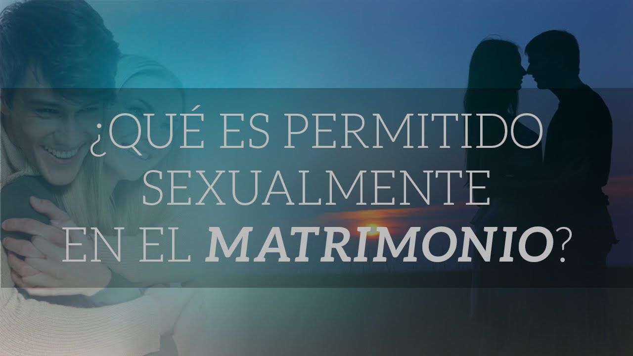 Matrimonio Que Es : Qué es permitido sexualmente en el matrimonio