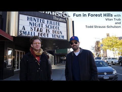 Fun In Forest Hills With Vilan Trub And Todd Strauss-Schulson