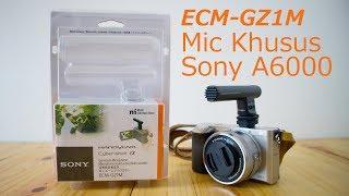 Mic Khusus Sony A6000 - Review Sony ECM-GZ1M