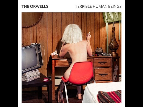 The Orwells - Terrible Human Beings (2017) Full Album
