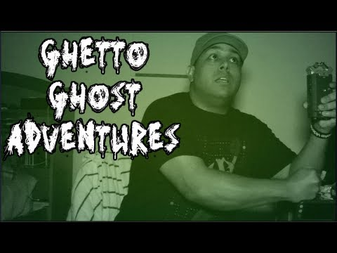 ghetto-ghost-adventures.html