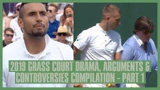 Tennis Grass Court Fights & Drama 2019 | Part  1 | Wimbledon, Birmingham, Queens | Kyrgios' Racket