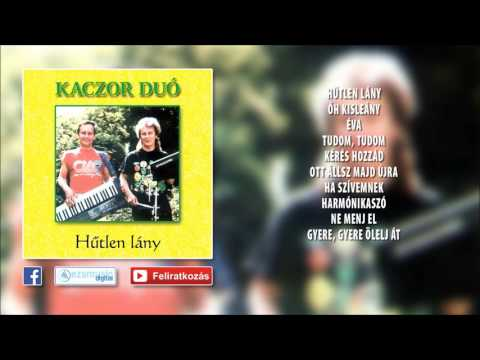 ✮ Kaczor Feri - Hűtlen Lány (teljes Album)