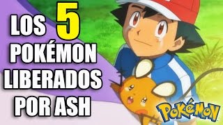 Los 5 Pokémon liberados por Ash Ketchum   Play Tops