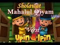 Sholawat Mahalul Qiyam Nissa Sabyan Lyrics Cover Upin Ipin   Nissa Sabyan Mahalul Qiyam Lirics