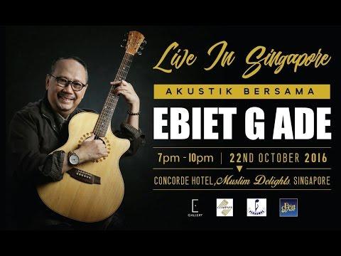 """Berjalan Di Hutan Cemara"" - Akustik bersama Ebiet G. Ade - Live in Singapore 22 Oct 2016"