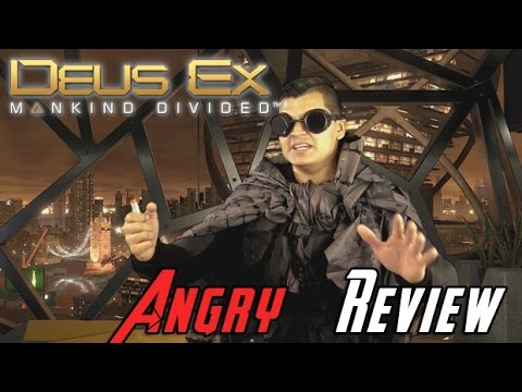 Deus Ex: Mankind Divided Angry Review