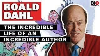 Roald Dahl: The Incredible Life of an Incredible Author