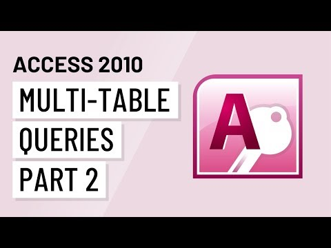 Access 2010: Multi-Table Queries, Part 2