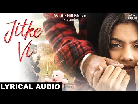 Jitke Vi (Lyrical Audio) Preet Saini | New Punjabi Song 2018 | White Hill Music