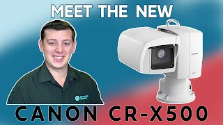 Canon PTZ CR-X500 for Live Streaming (In-Depth Announcement)   Corporate Streams