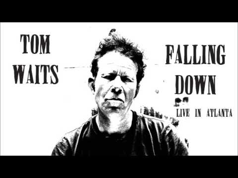 Tom Waits - Falling Down (Live in Atlanta)