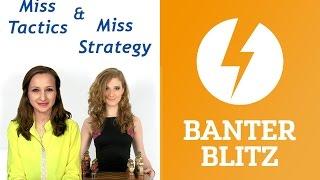Miss Strategy & Miss Tactics Handicap Banter Blitz