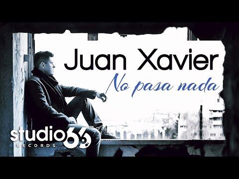 Sonerie telefon » Juan Xavier – No pasa nada