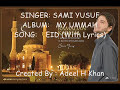 Sami Yusuf EID SONG (With Lyrics)