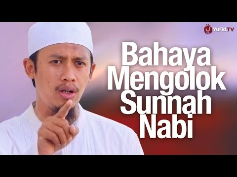 Ceramah Singkat: Bahaya Mengolok-olok Sunnah Nabi - Ustadz Abdurrahman Thoyyib, Lc.