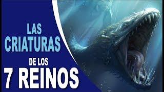 Las criaturas mas poderosas (visitando Los 7 Reinos) - Juego de Tronos cancion de hielo y fuego