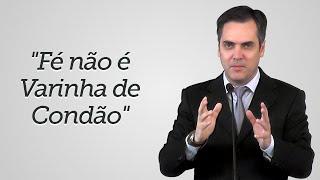 """""""Fé não é Varinha de Condão"""" - Leandro Lima"""