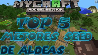TOP 5 MEJORES SEMILLAS DE SUPER ALDEAS MINECRAFT POCKET EDITION 0.12.1,0.12,0.11