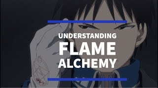 FMA: Brotherhood - Understanding Roy Mustang's Flame Alchemy