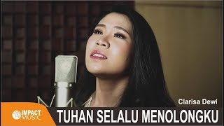 Clarisa Dewi - Tuhan Selalu Menolongku   - Lagu Rohani