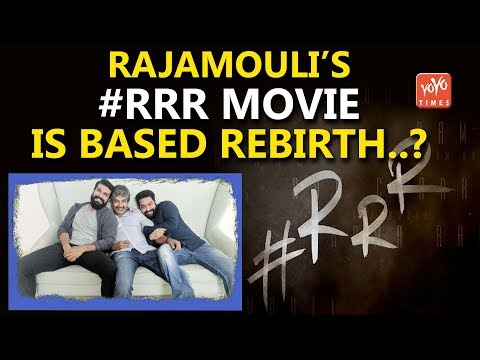 Rajamouli's #RRR Movie Is Based Rebirth..? | Ram Charan Tej | Jr NTR | Tollywood | YOYO Times