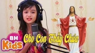 Cho Con Thấy Chúa ♫ Bé Tú Anh ♫ Giọng ca nhí ngọt ngào nhất
