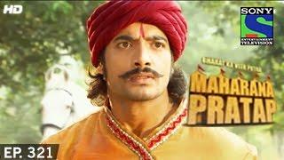 Bharat Ka Veer Putra Maharana Pratap - महाराणा प्रताप - Episode 321 - 27th November 2014