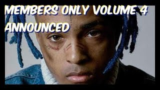 XXXTENTACION Members Only Volume 4 Announced